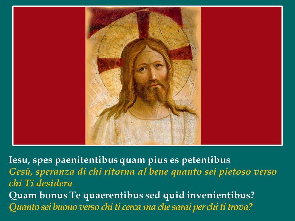 Nil canitur suavius, nil auditur iucundius Nulla si canta di più soave nulla si ode di più giocondo Nil cogitatur dulcius quam Jesus Dei Filius. Nulla