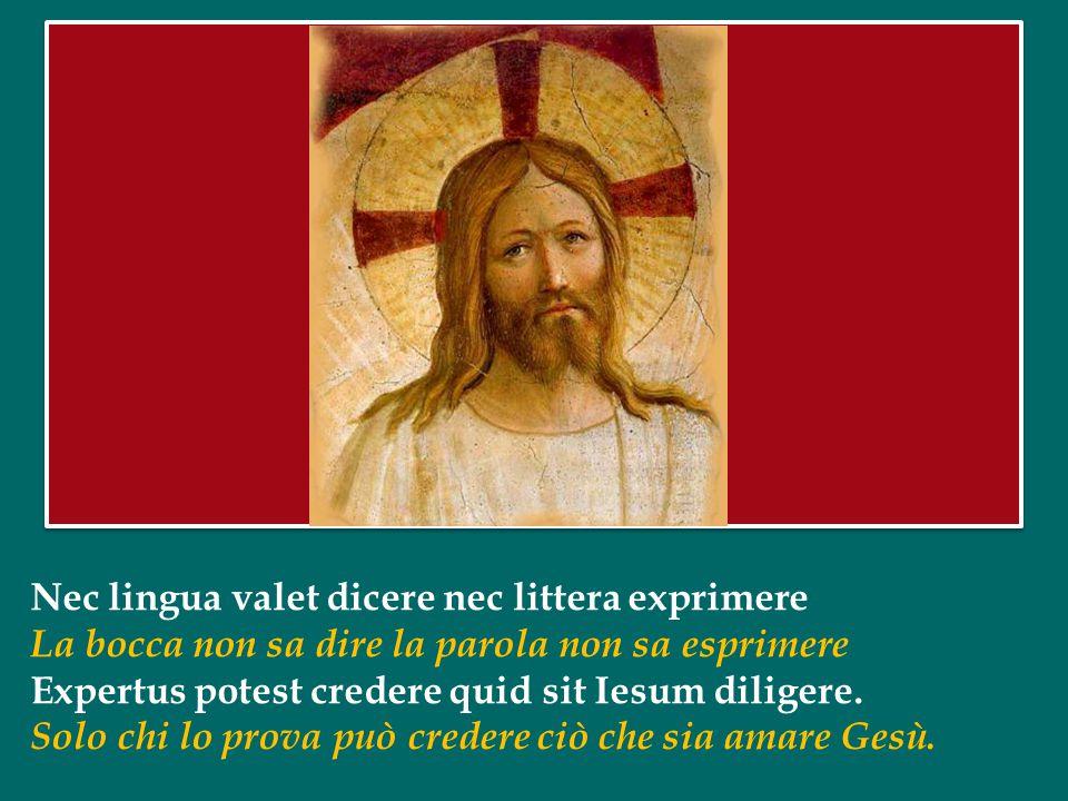Iesu, spes paenitentibus quam pius es petentibus Gesù, speranza di chi ritorna al bene quanto sei pietoso verso chi Ti desidera Quam bonus Te quaerent