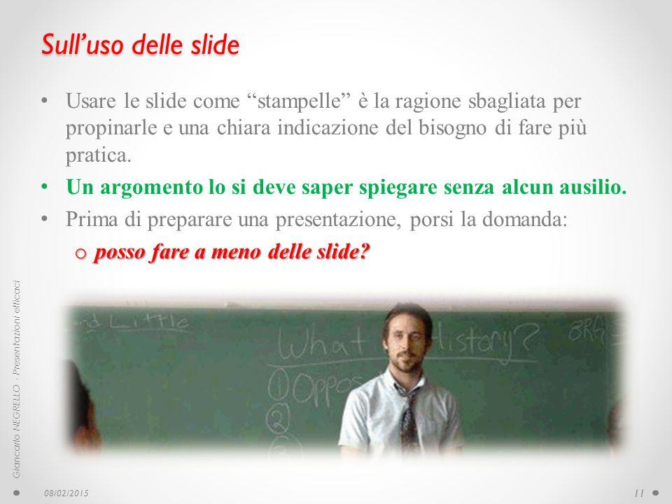 """Sull'uso delle slide Usare le slide come """"stampelle"""" è la ragione sbagliata per propinarle e una chiara indicazione del bisogno di fare più pratica. U"""