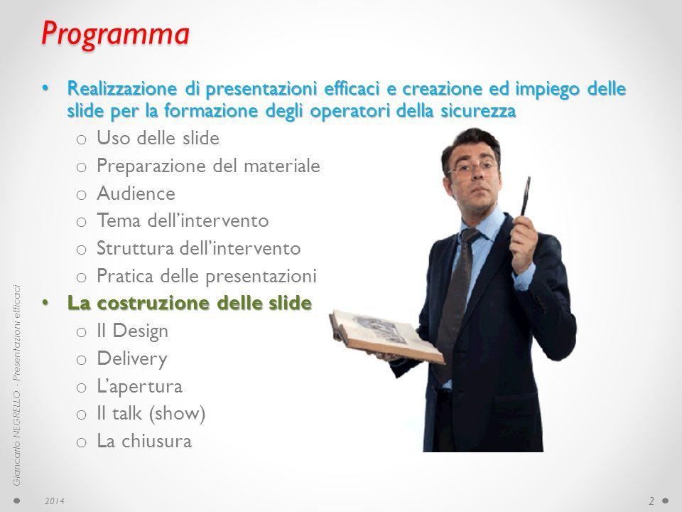 2014 Programma Realizzazione di presentazioni efficaci e creazione ed impiego delle slide per la formazione degli operatori della sicurezza Realizzazi