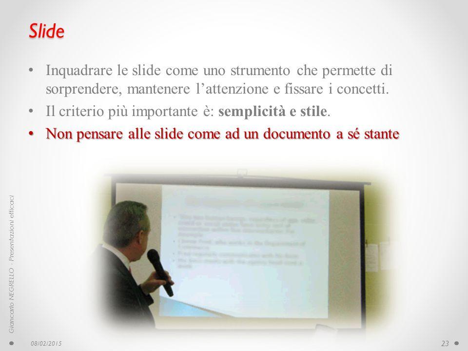 Slide Inquadrare le slide come uno strumento che permette di sorprendere, mantenere l'attenzione e fissare i concetti. Il criterio più importante è: s