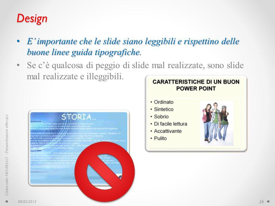 Design E' importante che le slide siano leggibili e rispettino delle buone linee guida tipografiche. E' importante che le slide siano leggibili e risp