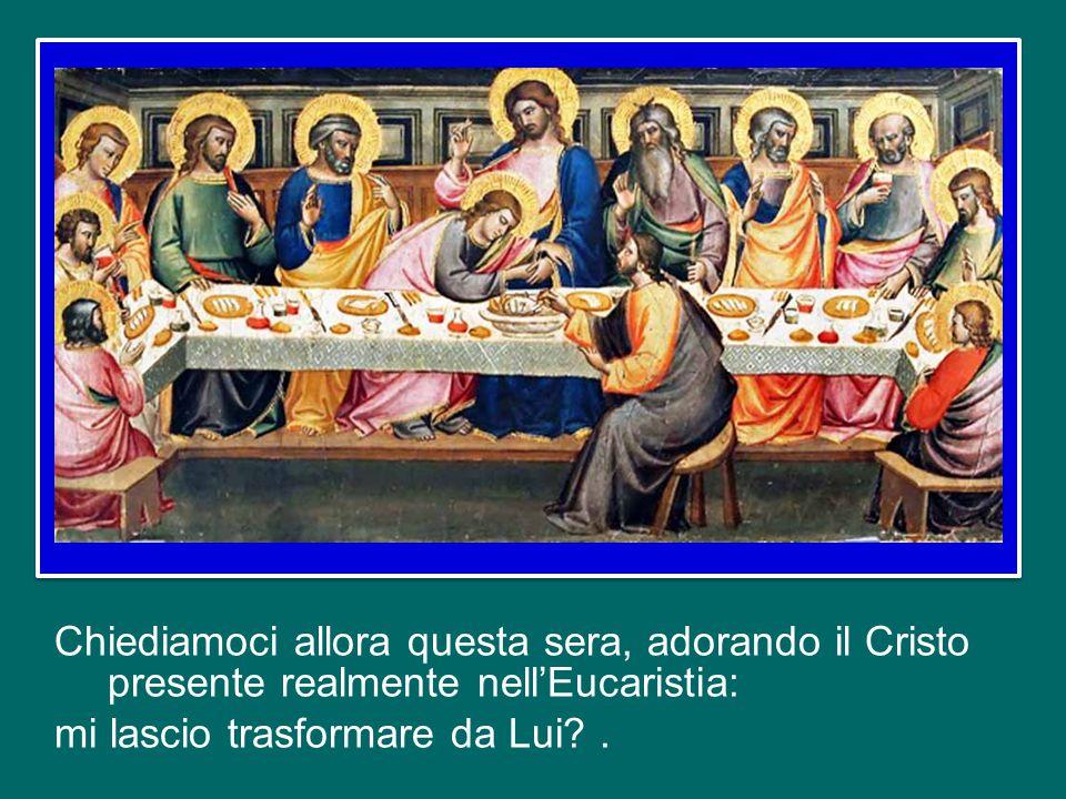Gesù anche questa sera si dona a noi nell'Eucaristia, condivide il nostro stesso cammino, anzi si fa cibo, il vero cibo che sostiene la nostra vita an