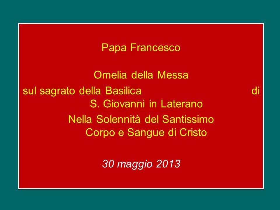 Papa Francesco Omelia della Messa sul sagrato della Basilica di S.