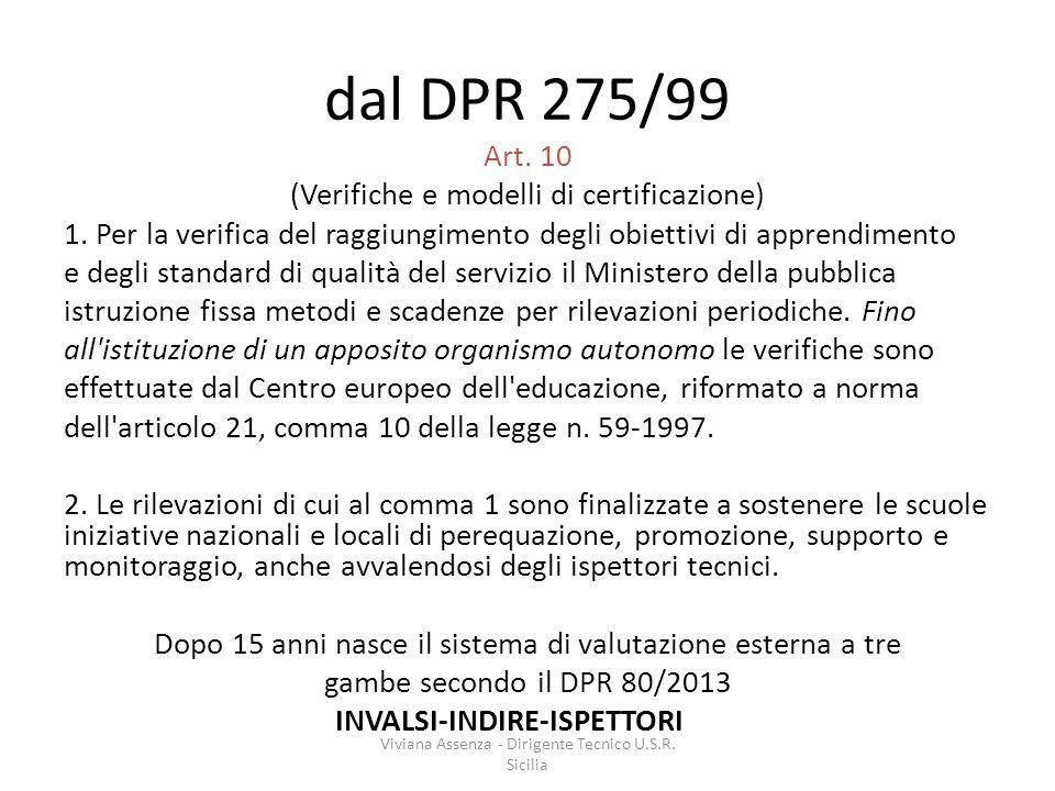 dal DPR 275/99 Art.10 (Verifiche e modelli di certificazione) 1.