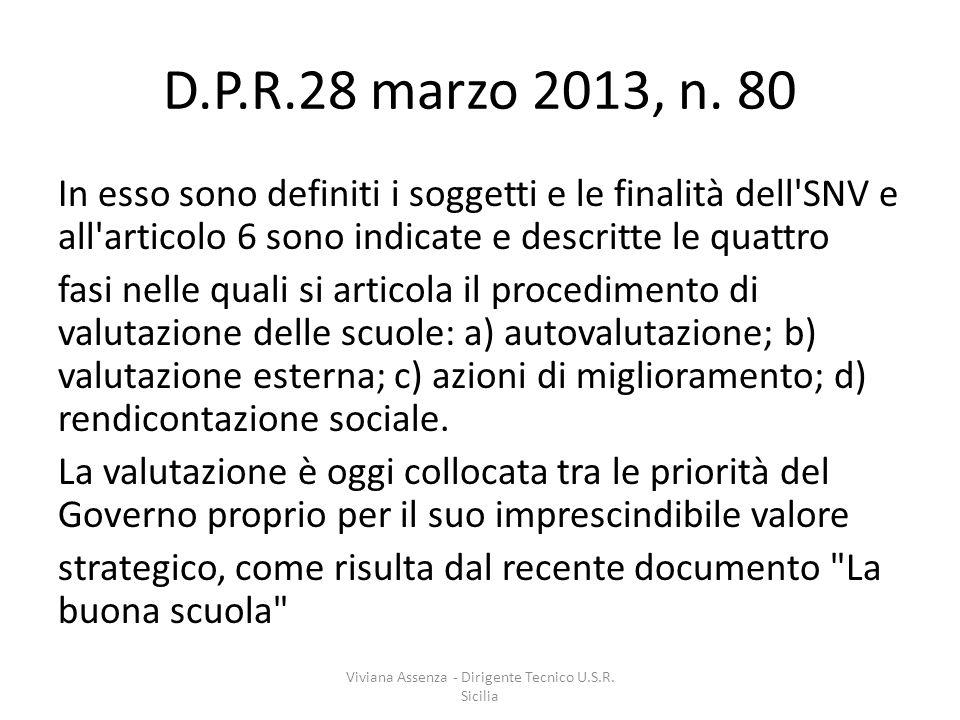 Il modello di valutazione proposto dal DPR 80- 2013 In tutte le esperienze internazionali e in letteratura la valutazione esterna precede logicamente la valutazione interna ; nel modello italiano SNV si parte però da un'azione di fiducia nelle scuole, cioè si parte dalla valutazione interna.