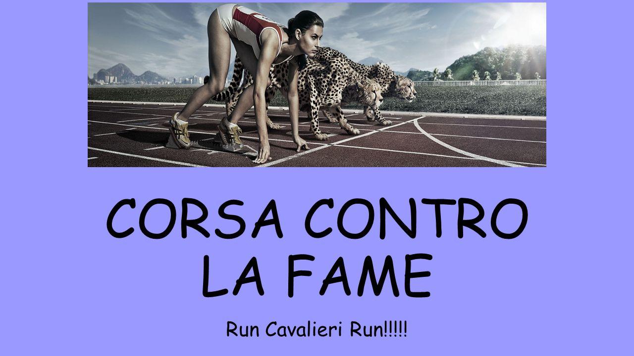 CORSA CONTRO LA FAME Run Cavalieri Run!!!!!
