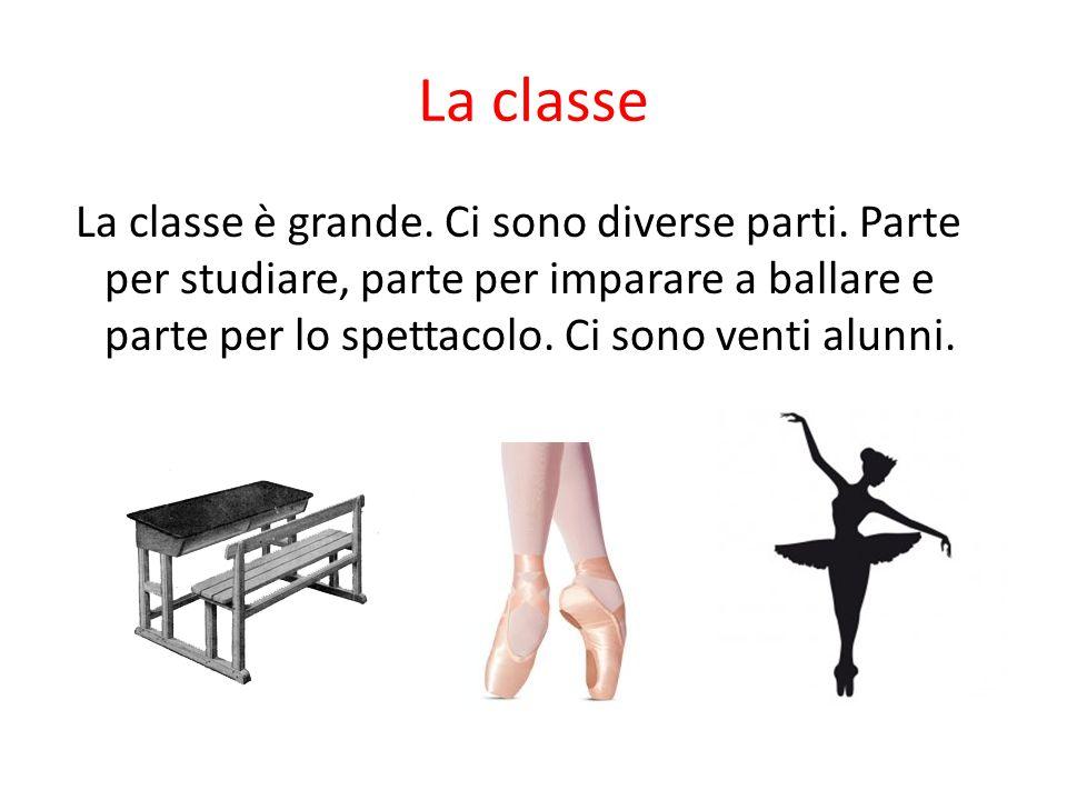 La classe La classe è grande.Ci sono diverse parti.