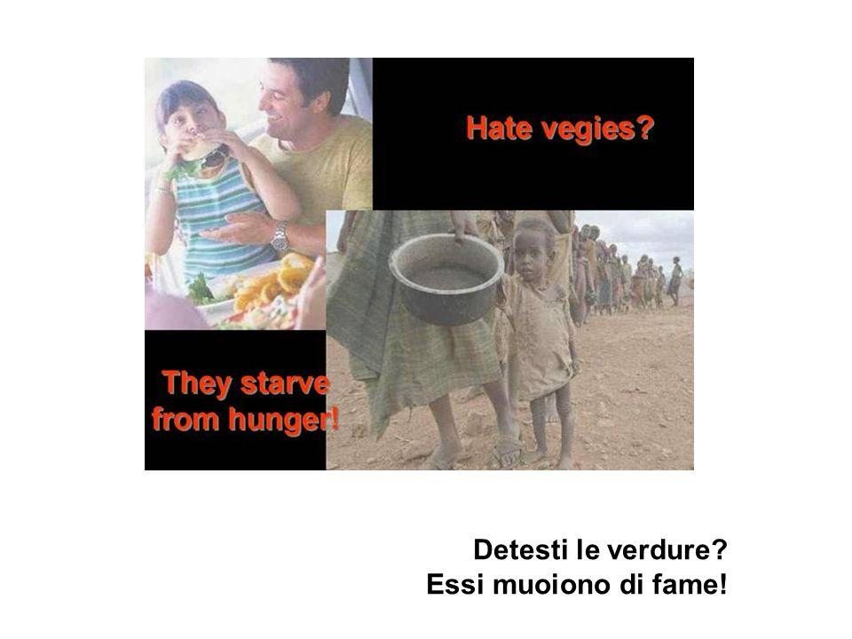 Detesti le verdure? Essi muoiono di fame!