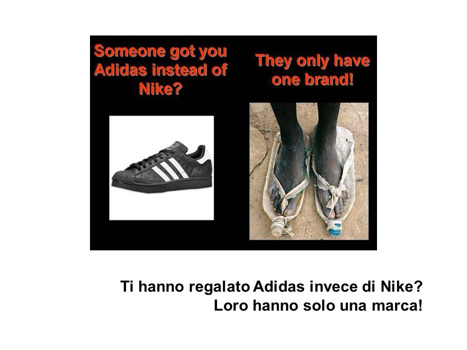 Ti hanno regalato Adidas invece di Nike? Loro hanno solo una marca!