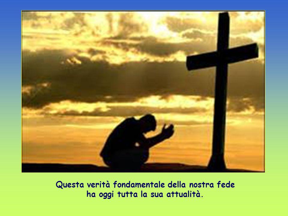 Sulla croce, nella morte del suo Figlio, Dio ci ha dato la prova suprema del suo amore. Per mezzo della croce di Cristo, Egli ci ha riconciliati con s