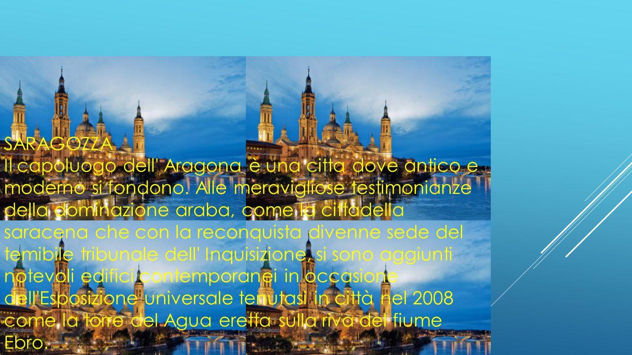 SARAGOZZA Il capoluogo dell' Aragona è una citta dove antico e moderno si fondono. Alle meravigliose testimonianze della dominazione araba, come la ci