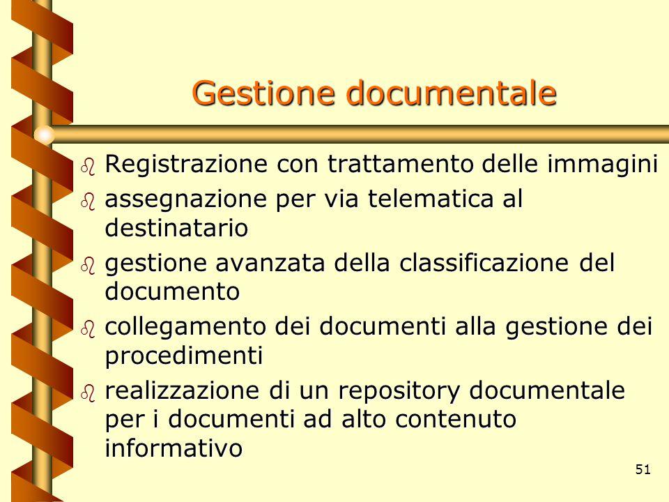 51 Gestione documentale b Registrazione con trattamento delle immagini b assegnazione per via telematica al destinatario b gestione avanzata della cla