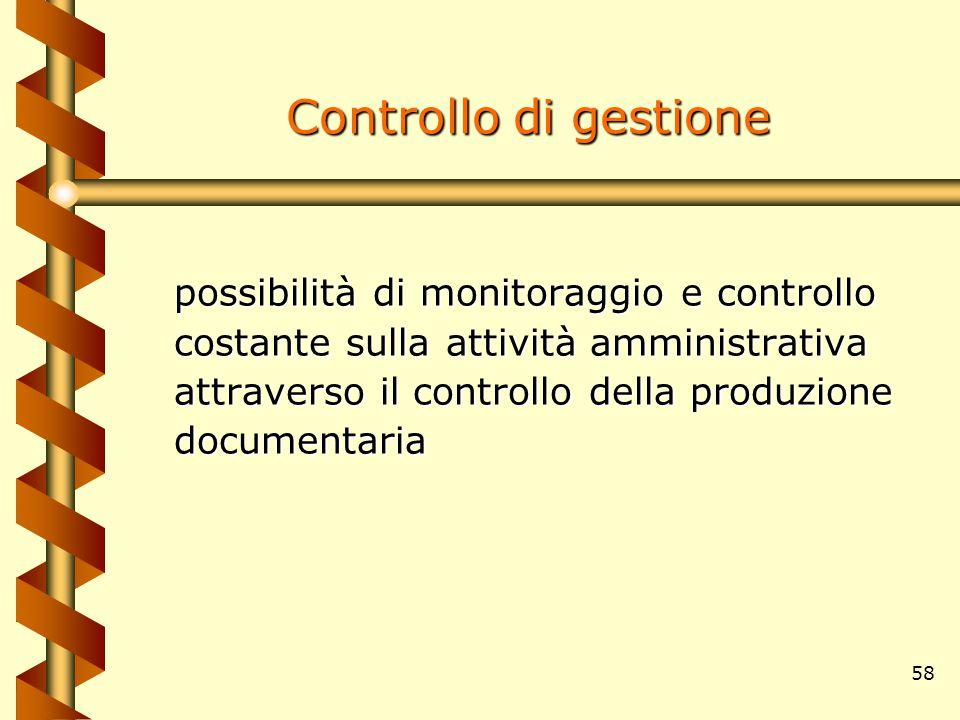 58 Controllo di gestione possibilità di monitoraggio e controllo costante sulla attività amministrativa attraverso il controllo della produzione docum