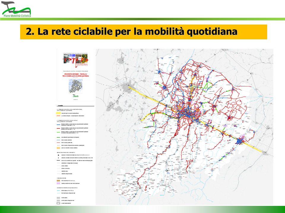2. La rete ciclabile per la mobilità quotidiana 2. La rete ciclabile per la mobilità quotidiana