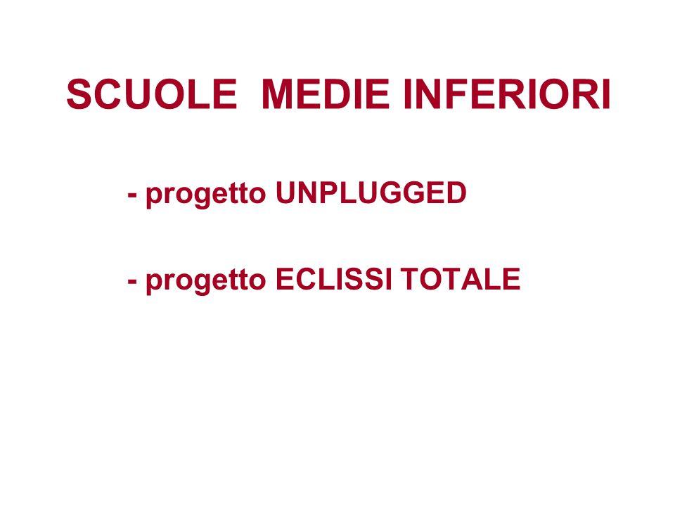 SCUOLE MEDIE INFERIORI - progetto UNPLUGGED - progetto ECLISSI TOTALE