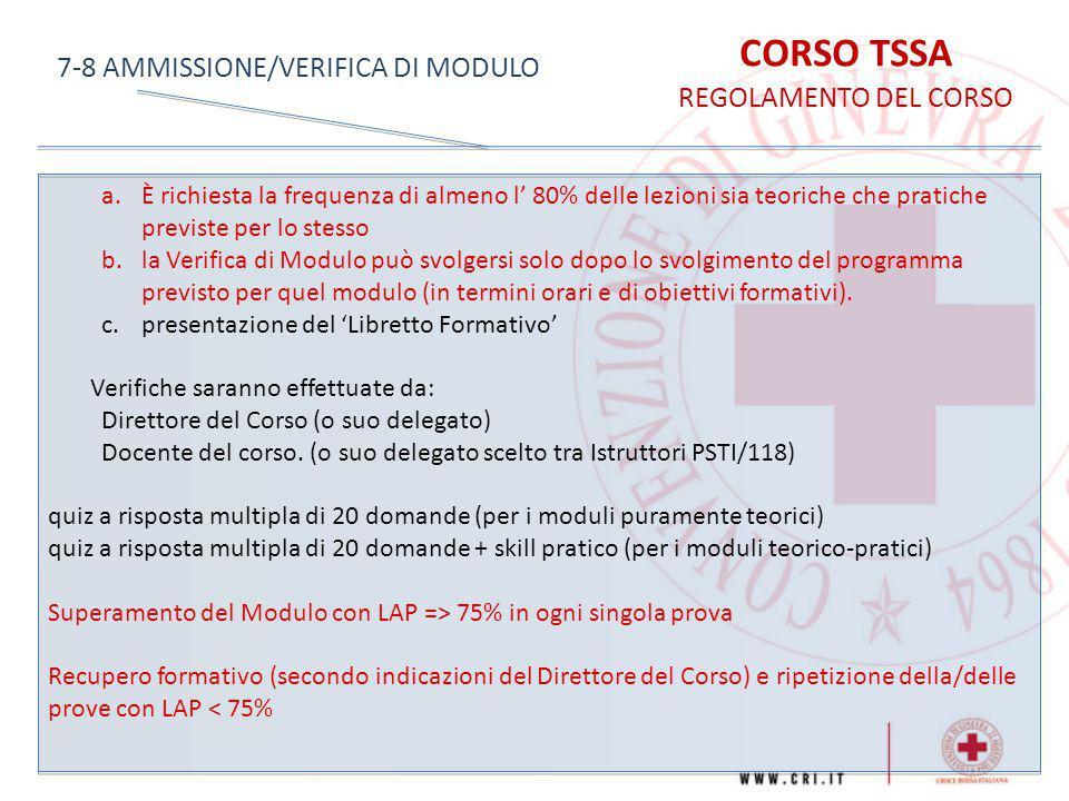 CORSO TSSA REGOLAMENTO DEL CORSO 7-8 AMMISSIONE/VERIFICA DI MODULO a.È richiesta la frequenza di almeno l' 80% delle lezioni sia teoriche che pratiche