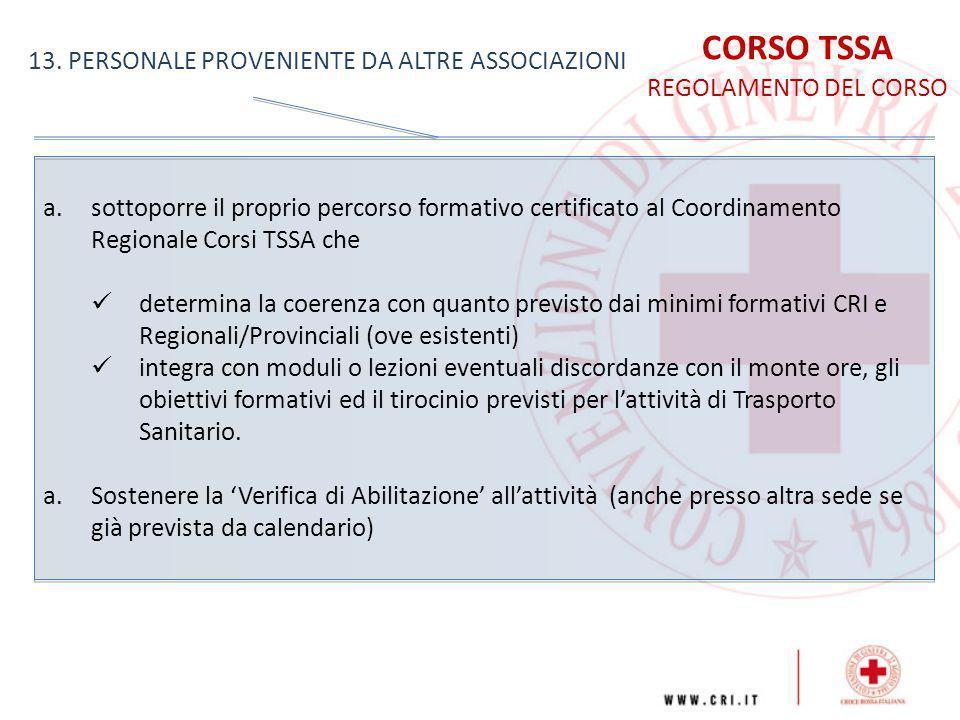CORSO TSSA REGOLAMENTO DEL CORSO 13. PERSONALE PROVENIENTE DA ALTRE ASSOCIAZIONI a.sottoporre il proprio percorso formativo certificato al Coordinamen