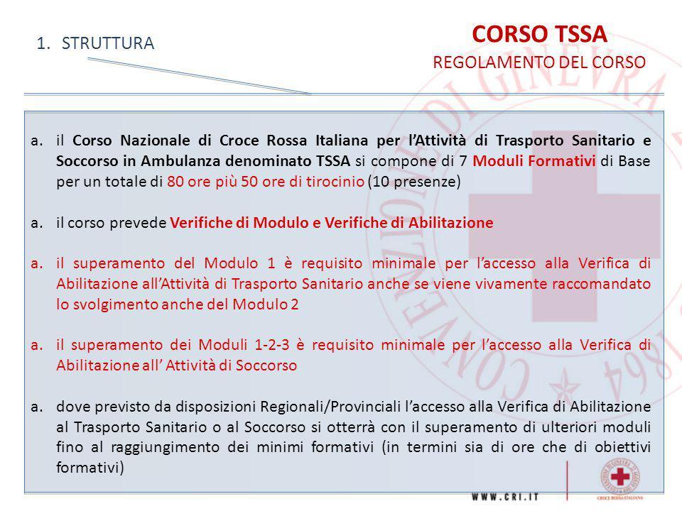 CORSO TSSA REGOLAMENTO DEL CORSO 1.STRUTTURA a.il Corso Nazionale di Croce Rossa Italiana per l'Attività di Trasporto Sanitario e Soccorso in Ambulanz