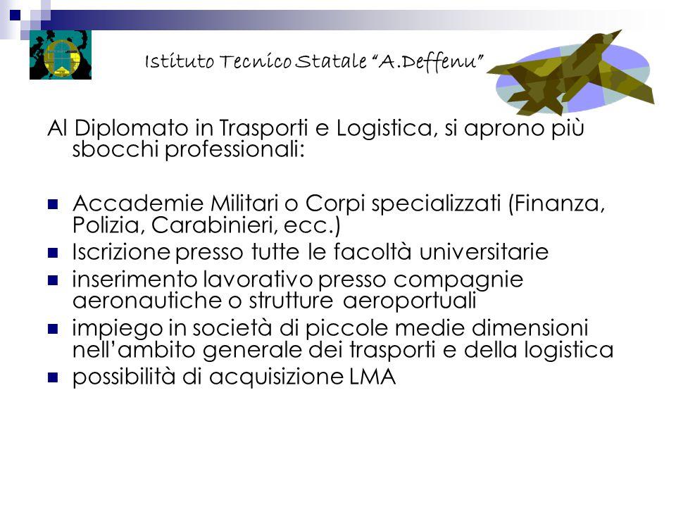 Al Diplomato in Trasporti e Logistica, si aprono più sbocchi professionali: Accademie Militari o Corpi specializzati (Finanza, Polizia, Carabinieri, e