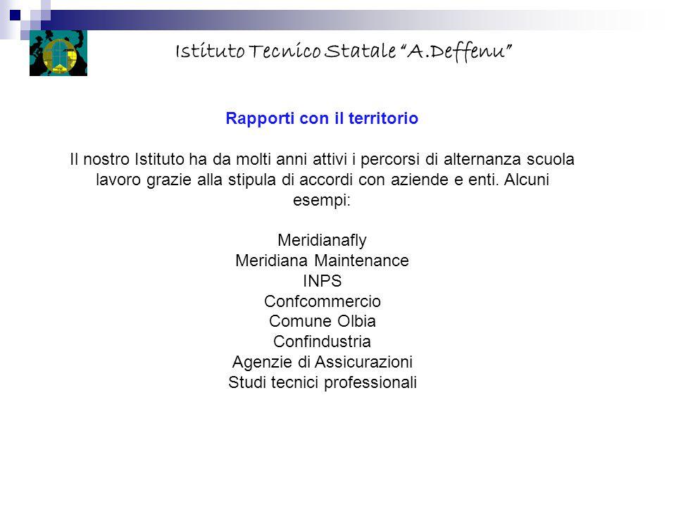 """Istituto Tecnico Statale """"A.Deffenu"""" Rapporti con il territorio Il nostro Istituto ha da molti anni attivi i percorsi di alternanza scuola lavoro graz"""