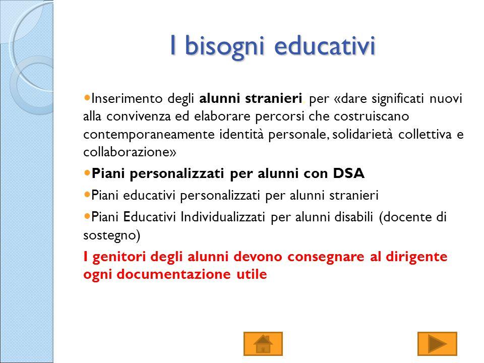 I bisogni educativi Inserimento degli alunni stranieri, per «dare significati nuovi alla convivenza ed elaborare percorsi che costruiscano contemporan