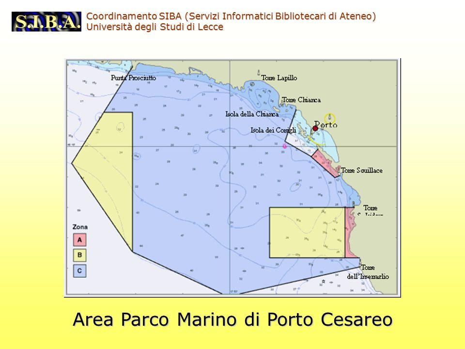 Area Parco Marino di Porto Cesareo Coordinamento SIBA (Servizi Informatici Bibliotecari di Ateneo) Università degli Studi di Lecce