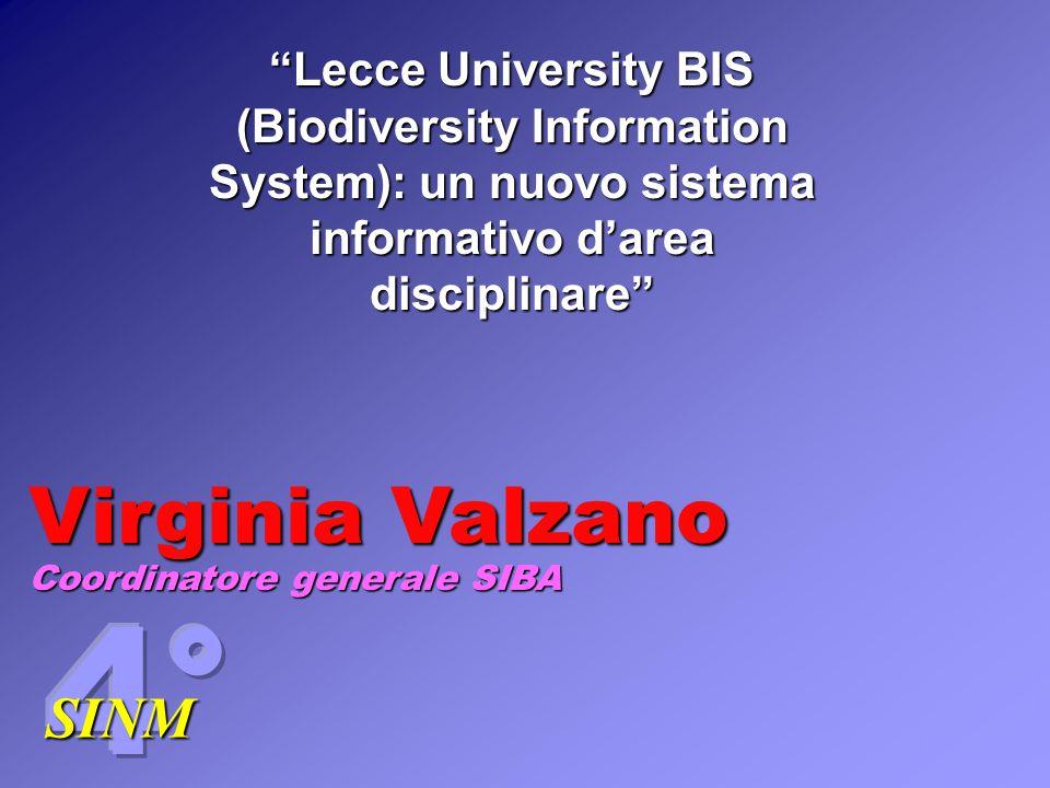SINM Lecce University BIS (Biodiversity Information System): un nuovo sistema informativo d'area disciplinare Virginia Valzano Coordinatore generale SIBA