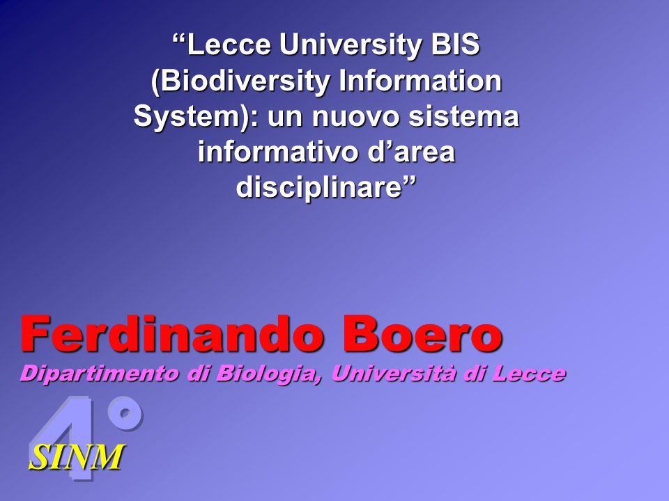 SINM Lecce University BIS (Biodiversity Information System): un nuovo sistema informativo d'area disciplinare Ferdinando Boero Dipartimento di Biologia, Università di Lecce