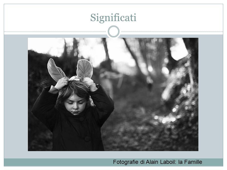 Significati Fotografie di Alain Laboil: la Famille