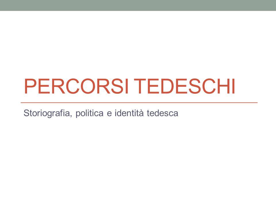 PERCORSI TEDESCHI Storiografia, politica e identità tedesca