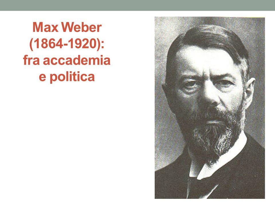 Max Weber (1864-1920): fra accademia e politica