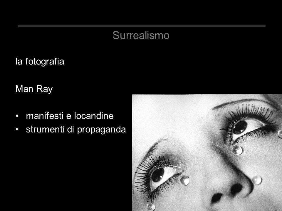 Surrealismo Man Ray manifesti e locandine strumenti di propaganda la fotografia