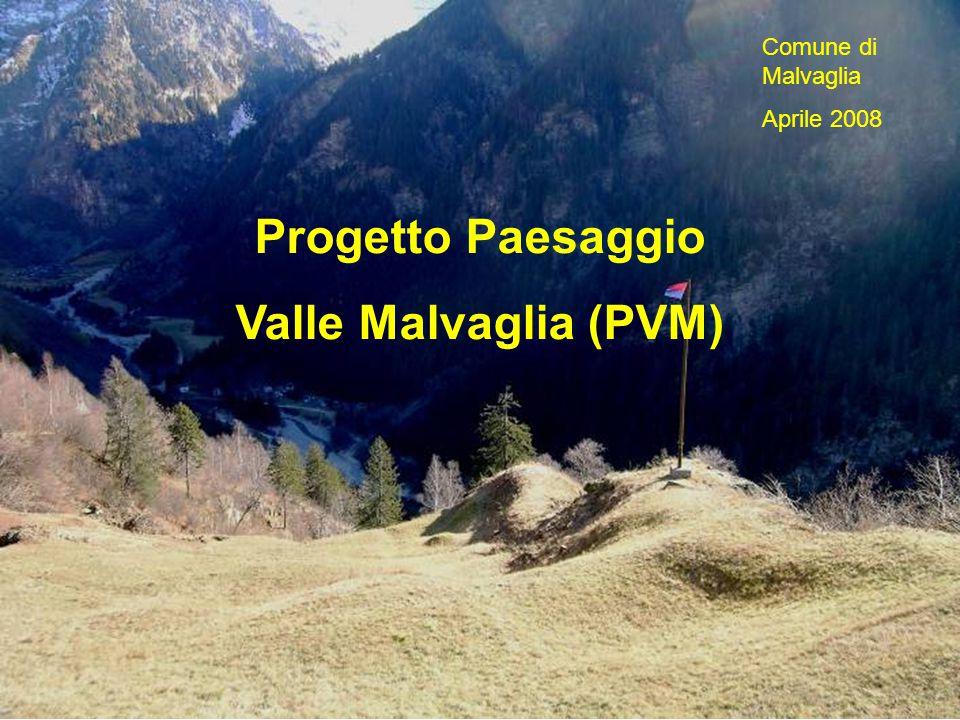 Progetto Paesaggio Valle Malvaglia (PVM) Comune di Malvaglia Aprile 2008
