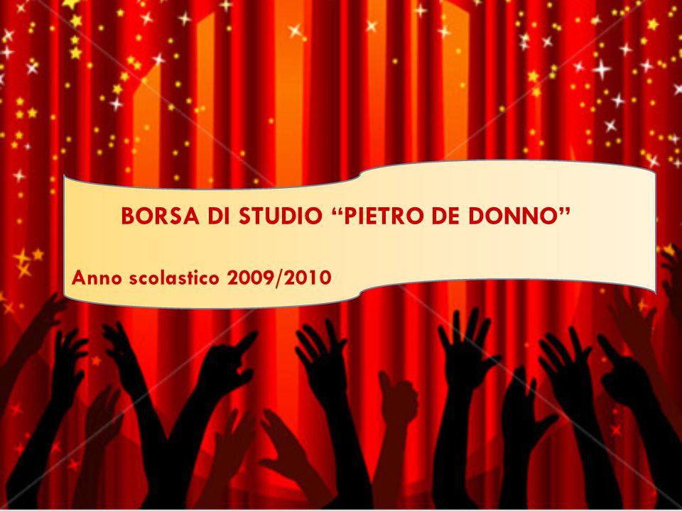 BORSA DI STUDIO PIETRO DE DONNO Anno scolastico 2009/2010