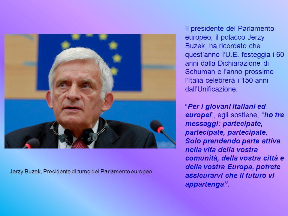 Jerzy Buzek, Presidente di turno del Parlamento europeo Il presidente del Parlamento europeo, il polacco Jerzy Buzek, ha ricordato che quest'anno l'U.E.