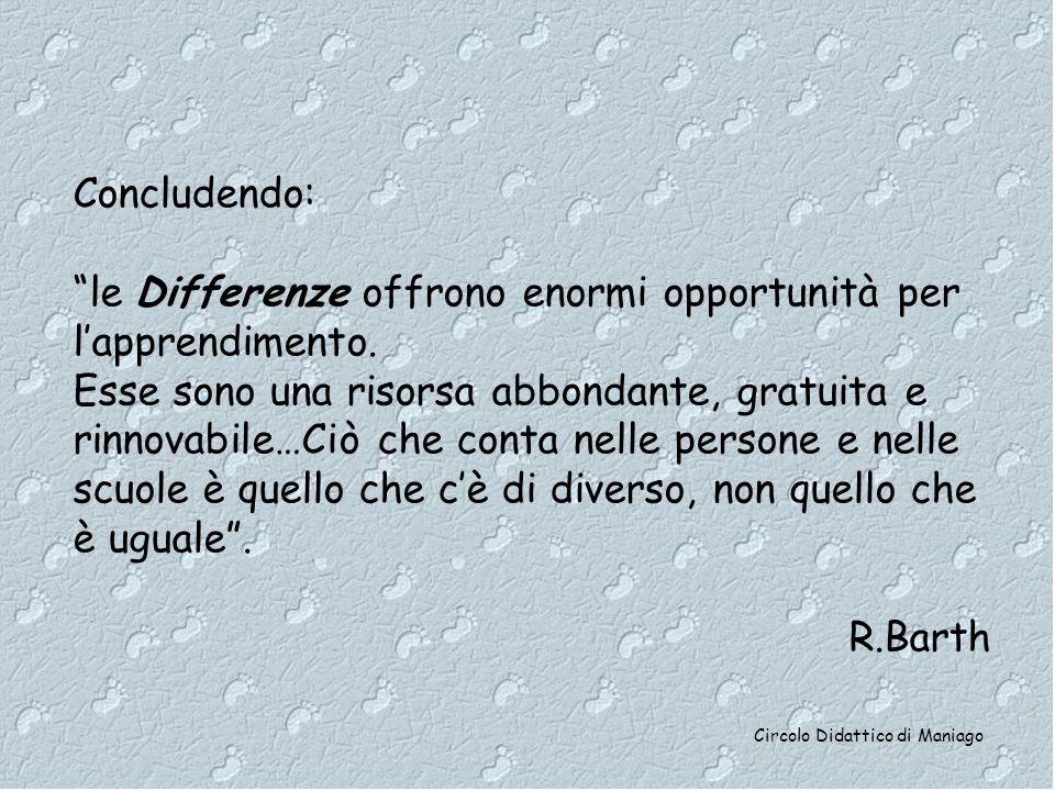 Concludendo: le Differenze offrono enormi opportunità per l'apprendimento.