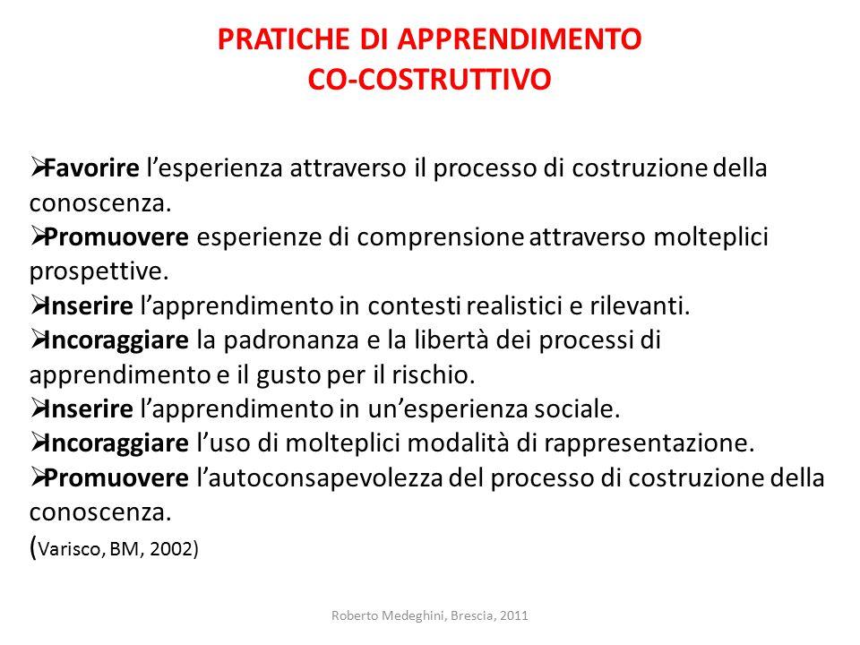PRATICHE DI APPRENDIMENTO CO-COSTRUTTIVO  Favorire l'esperienza attraverso il processo di costruzione della conoscenza.  Promuovere esperienze di co