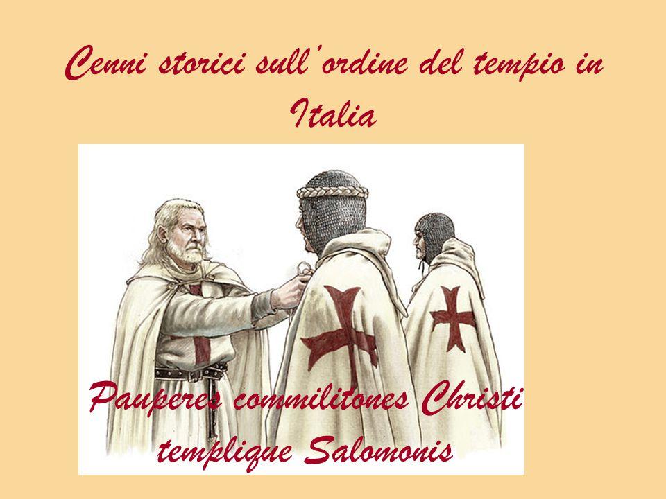 Cenni storici sull'ordine del tempio in Italia Pauperes commilitones Christi templique Salomonis
