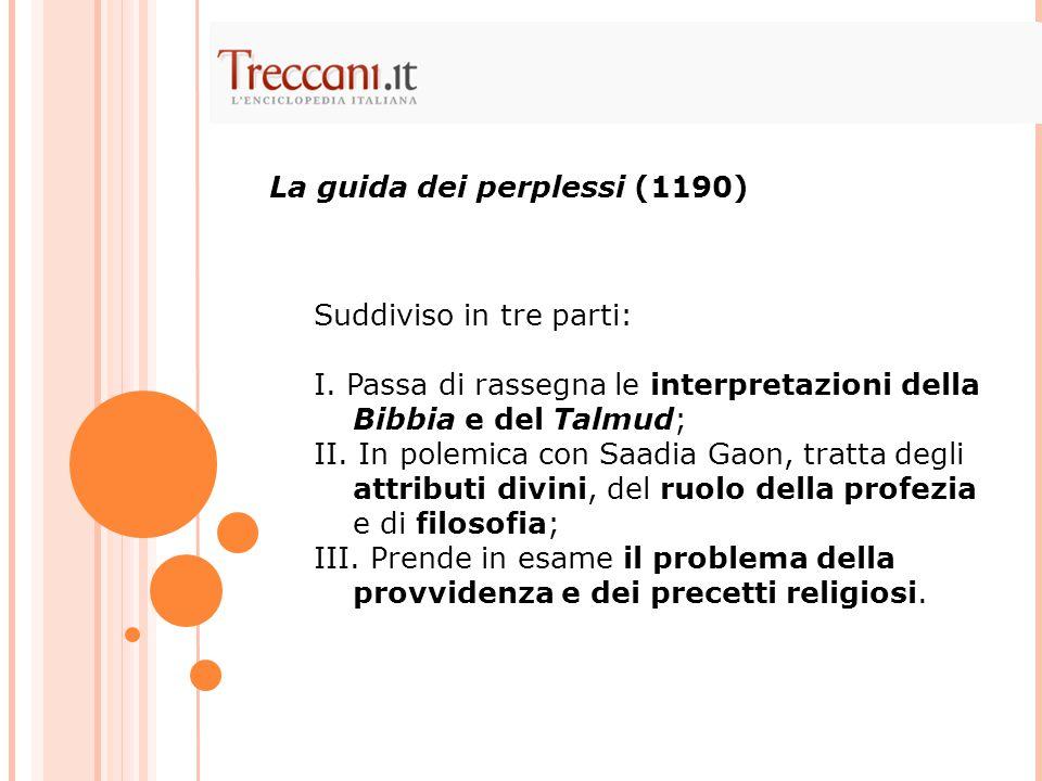 Suddiviso in tre parti: I.Passa di rassegna le interpretazioni della Bibbia e del Talmud; II.