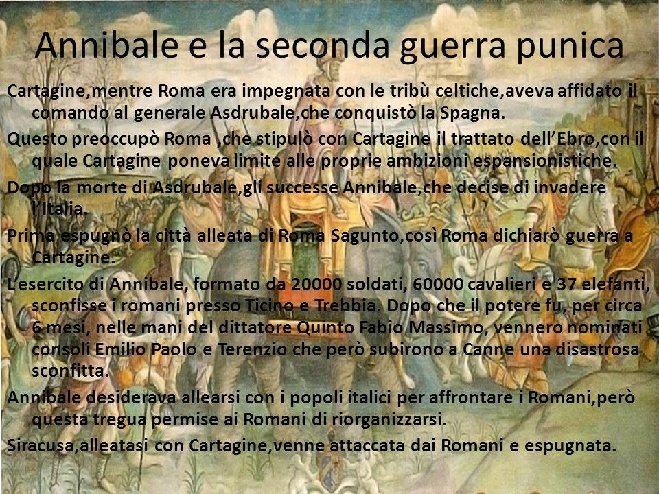 Annibale e la seconda guerra punica Cartagine,mentre Roma era impegnata con le tribù celtiche,aveva affidato il comando al generale Asdrubale,che conq