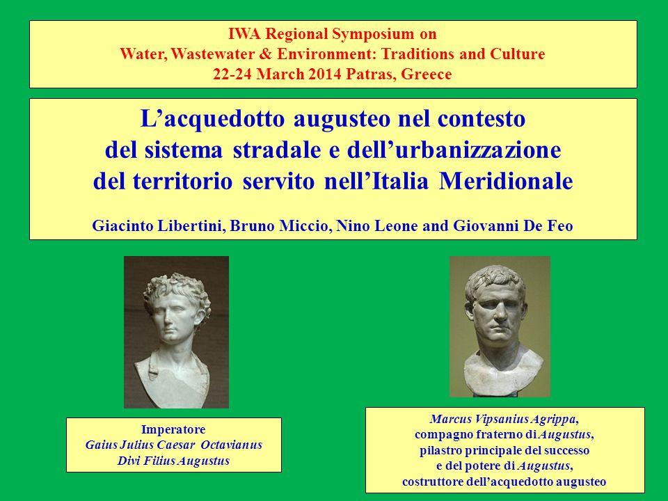L'acquedotto augusteo nel contesto del sistema stradale e dell'urbanizzazione del territorio servito nell'Italia Meridionale Giacinto Libertini, Bruno