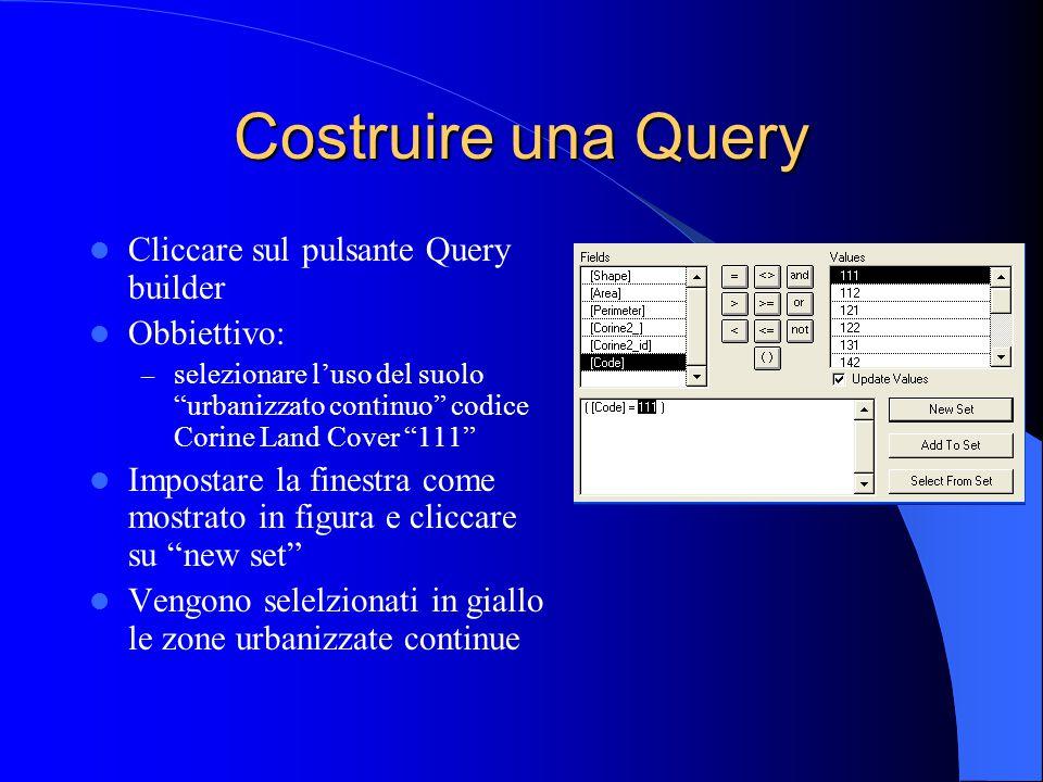"""Costruire una Query Cliccare sul pulsante Query builder Obbiettivo: – selezionare l'uso del suolo """"urbanizzato continuo"""" codice Corine Land Cover """"111"""