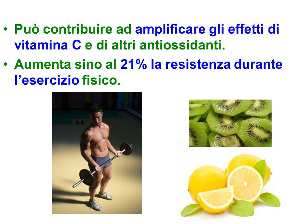 Può contribuire ad amplificare gli effetti di vitamina C e di altri antiossidanti. Aumenta sino al 21% la resistenza durante l'esercizio fisico.