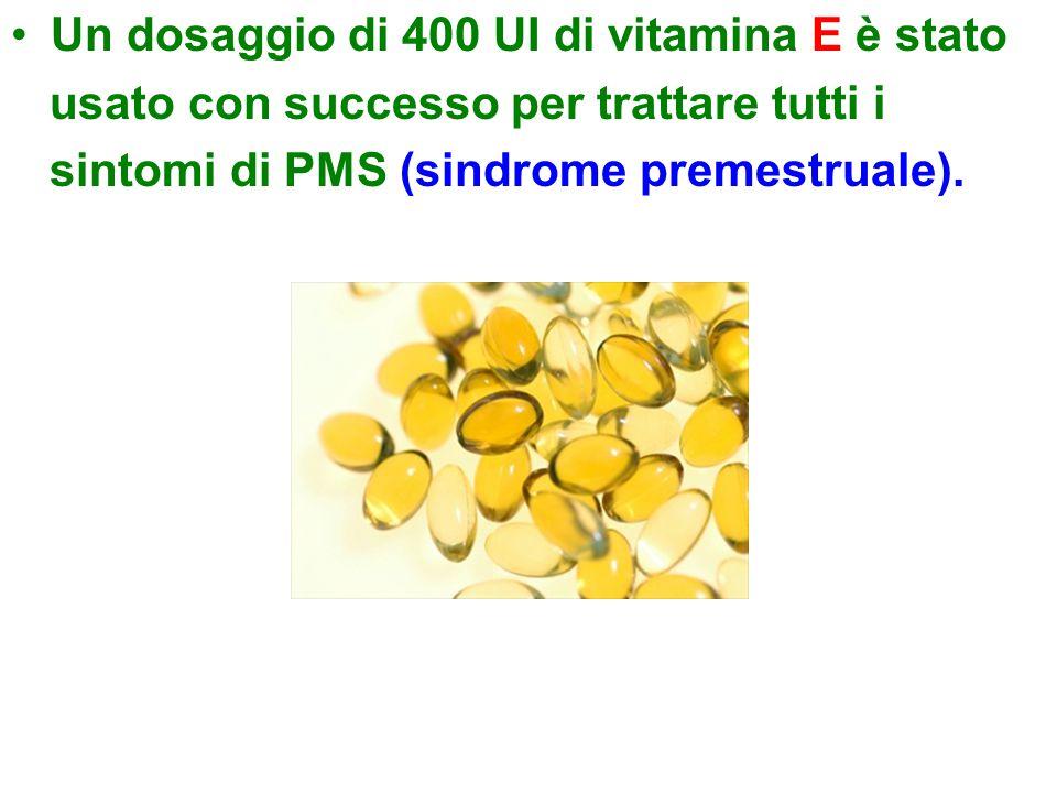 Un dosaggio di 400 UI di vitamina E è stato usato con successo per trattare tutti i sintomi di PMS (sindrome premestruale).