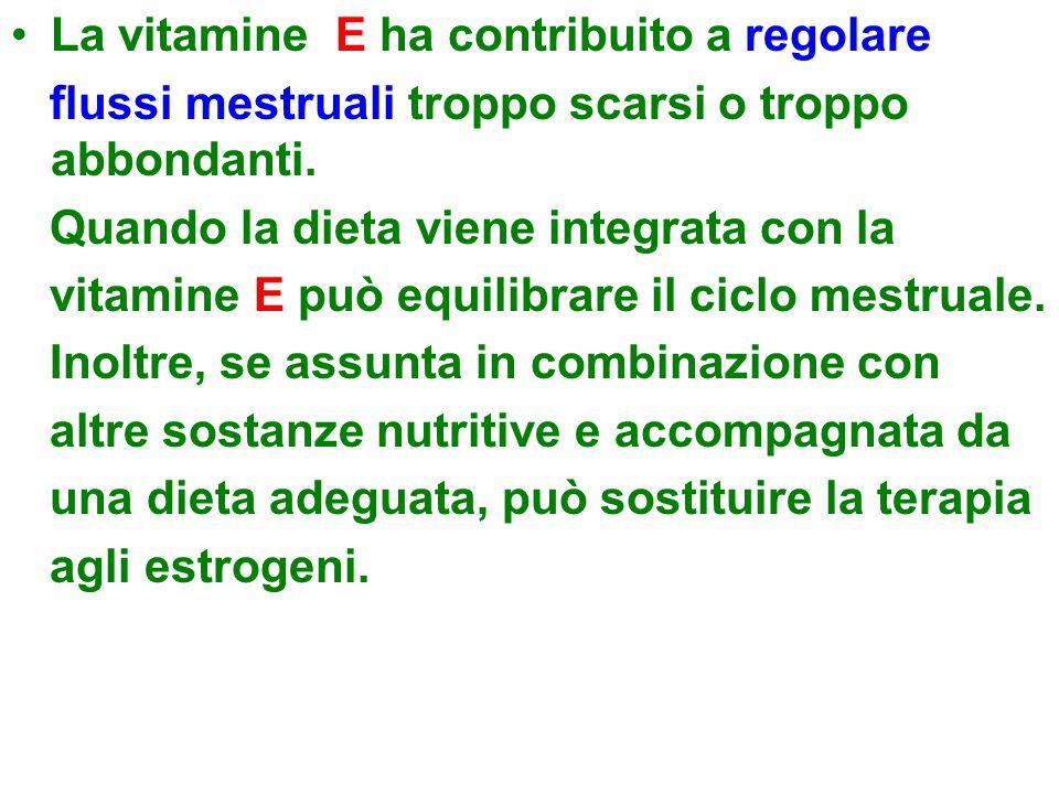 La vitamine E ha contribuito a regolare flussi mestruali troppo scarsi o troppo abbondanti. Quando la dieta viene integrata con la vitamine E può equi