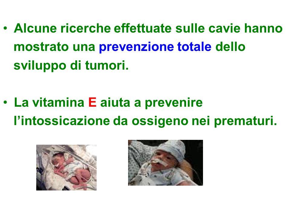 Alcune ricerche effettuate sulle cavie hanno mostrato una prevenzione totale dello sviluppo di tumori. La vitamina E aiuta a prevenire l'intossicazion