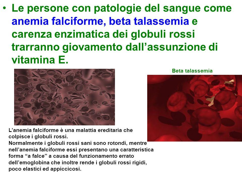 Le persone con patologie del sangue come anemia falciforme, beta talassemia e carenza enzimatica dei globuli rossi trarranno giovamento dall'assunzion