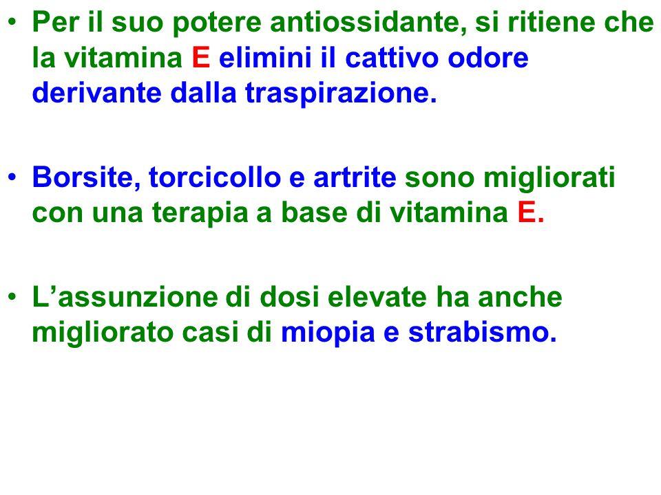 Per il suo potere antiossidante, si ritiene che la vitamina E elimini il cattivo odore derivante dalla traspirazione. Borsite, torcicollo e artrite so