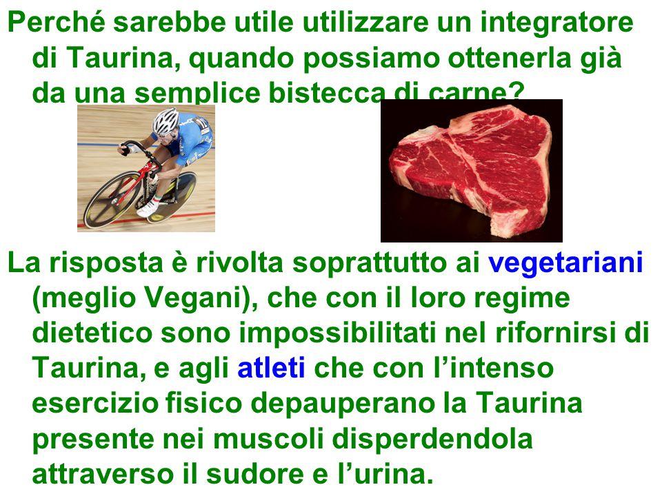 Perché sarebbe utile utilizzare un integratore di Taurina, quando possiamo ottenerla già da una semplice bistecca di carne? La risposta è rivolta sopr
